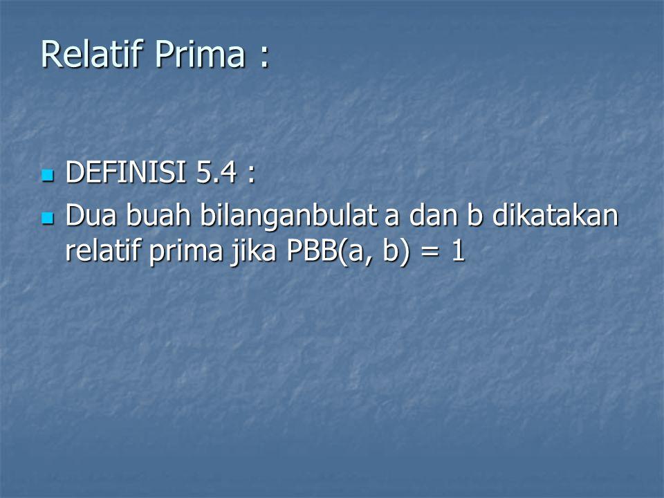Relatif Prima : DEFINISI 5.4 :