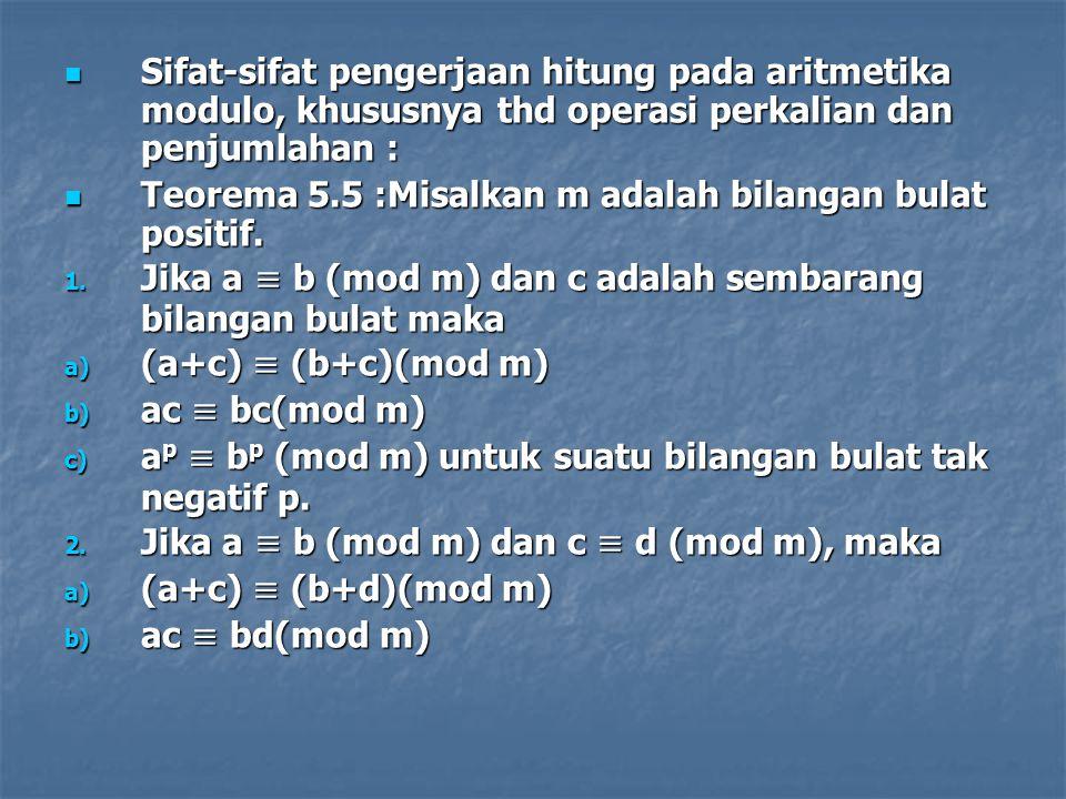 Sifat-sifat pengerjaan hitung pada aritmetika modulo, khususnya thd operasi perkalian dan penjumlahan :