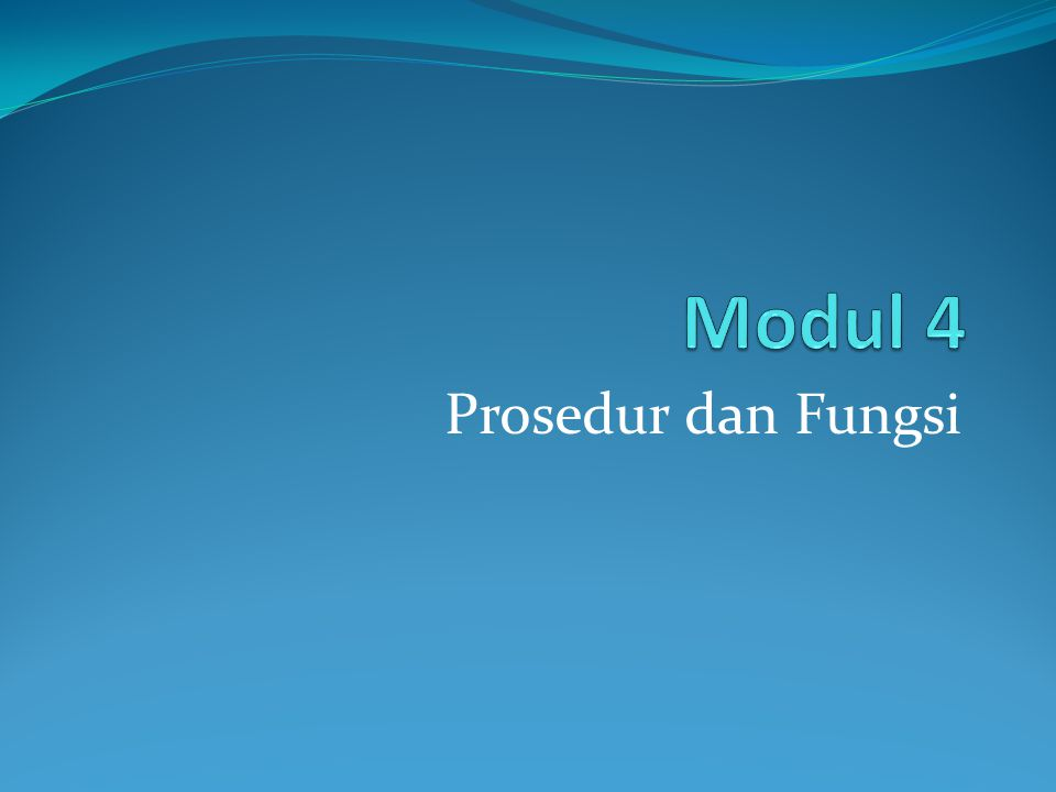 Modul 4 Prosedur dan Fungsi