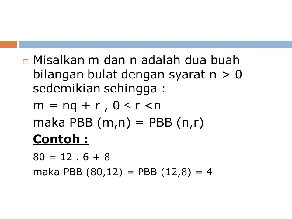 Misalkan m dan n adalah dua buah bilangan bulat dengan syarat n > 0 sedemikian sehingga :