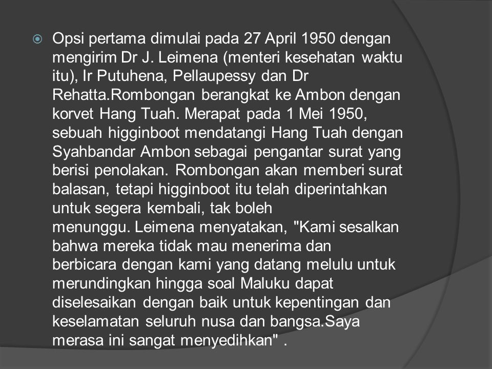 Opsi pertama dimulai pada 27 April 1950 dengan mengirim Dr J