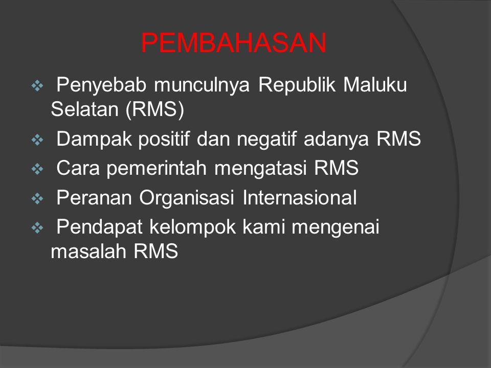 PEMBAHASAN Penyebab munculnya Republik Maluku Selatan (RMS)