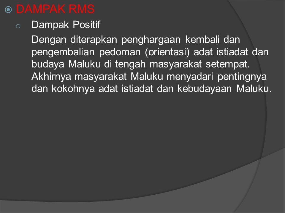DAMPAK RMS Dampak Positif
