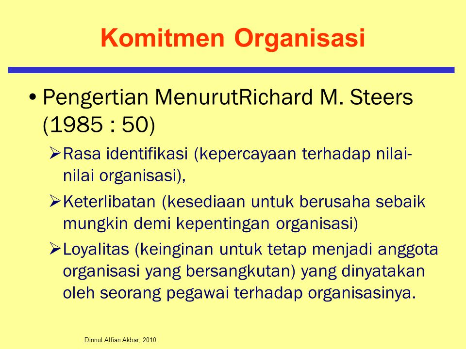 Komitmen Organisasi Pengertian MenurutRichard M. Steers (1985 : 50)