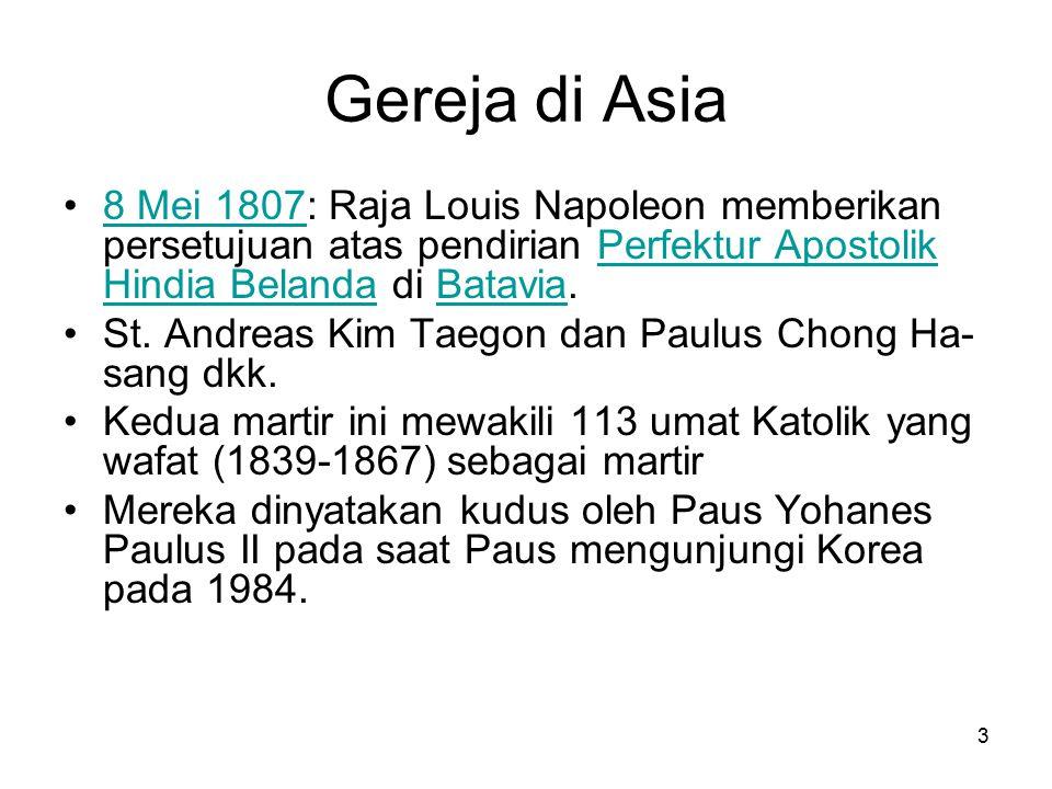 Gereja di Asia 8 Mei 1807: Raja Louis Napoleon memberikan persetujuan atas pendirian Perfektur Apostolik Hindia Belanda di Batavia.