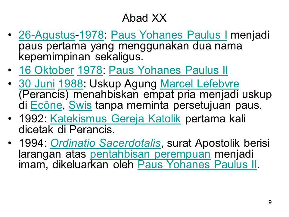 Abad XX 26-Agustus-1978: Paus Yohanes Paulus I menjadi paus pertama yang menggunakan dua nama kepemimpinan sekaligus.