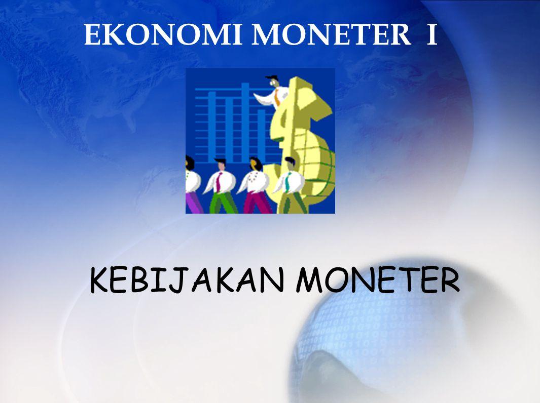 EKONOMI MONETER I KEBIJAKAN MONETER