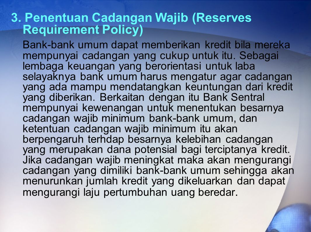 3. Penentuan Cadangan Wajib (Reserves Requirement Policy)