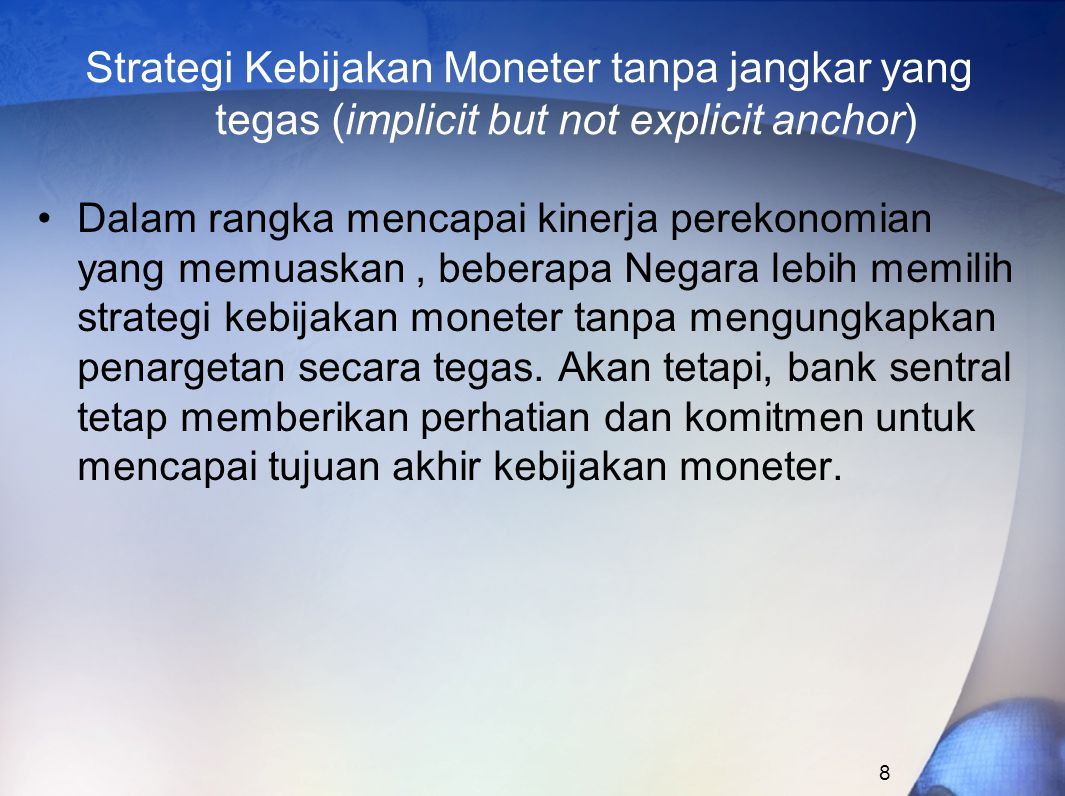 Strategi Kebijakan Moneter tanpa jangkar yang tegas (implicit but not explicit anchor)