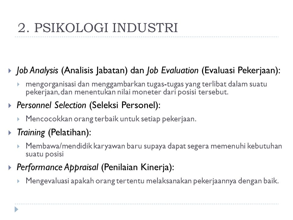 2. PSIKOLOGI INDUSTRI Job Analysis (Analisis Jabatan) dan Job Evaluation (Evaluasi Pekerjaan):