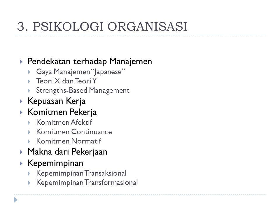 3. PSIKOLOGI ORGANISASI Pendekatan terhadap Manajemen Kepuasan Kerja