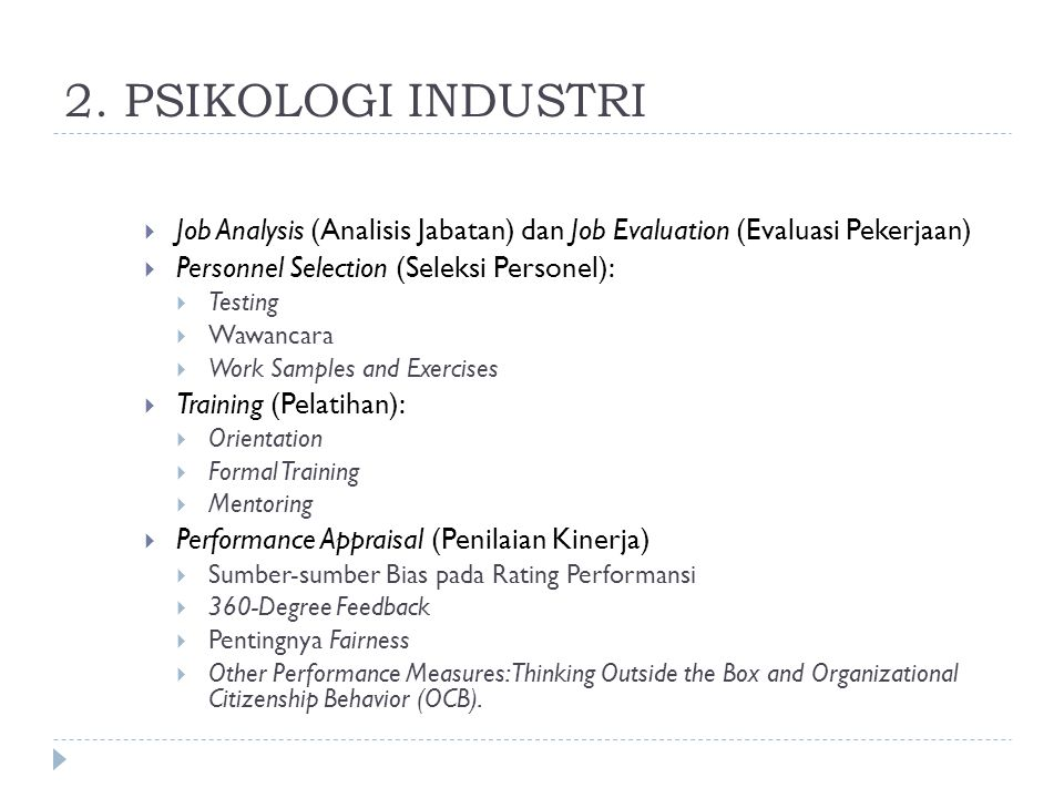 2. PSIKOLOGI INDUSTRI Job Analysis (Analisis Jabatan) dan Job Evaluation (Evaluasi Pekerjaan) Personnel Selection (Seleksi Personel):