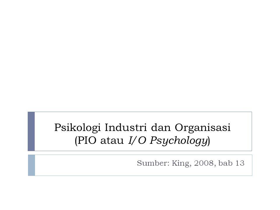 Psikologi Industri dan Organisasi (PIO atau I/O Psychology)