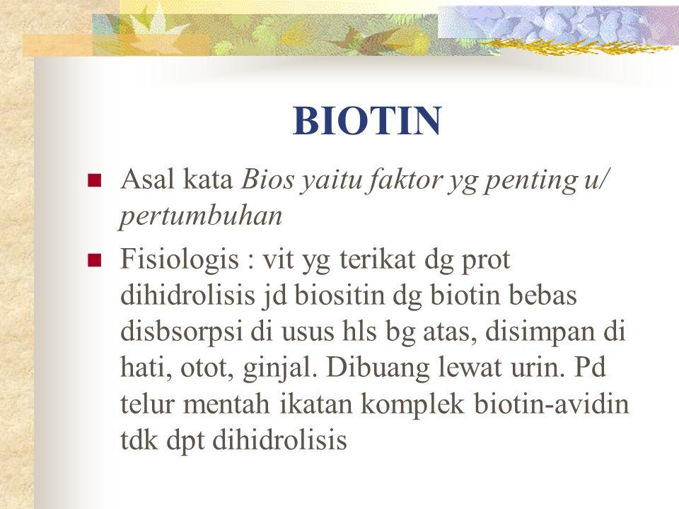 BIOTIN Asal kata Bios yaitu faktor yg penting u/ pertumbuhan