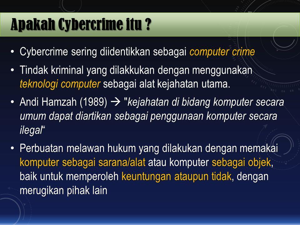 Apakah Cybercrime itu Cybercrime sering diidentikkan sebagai computer crime.