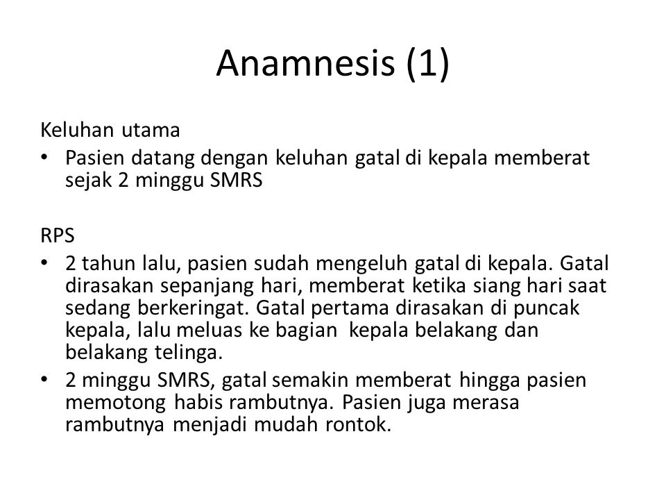 Anamnesis (1) Keluhan utama