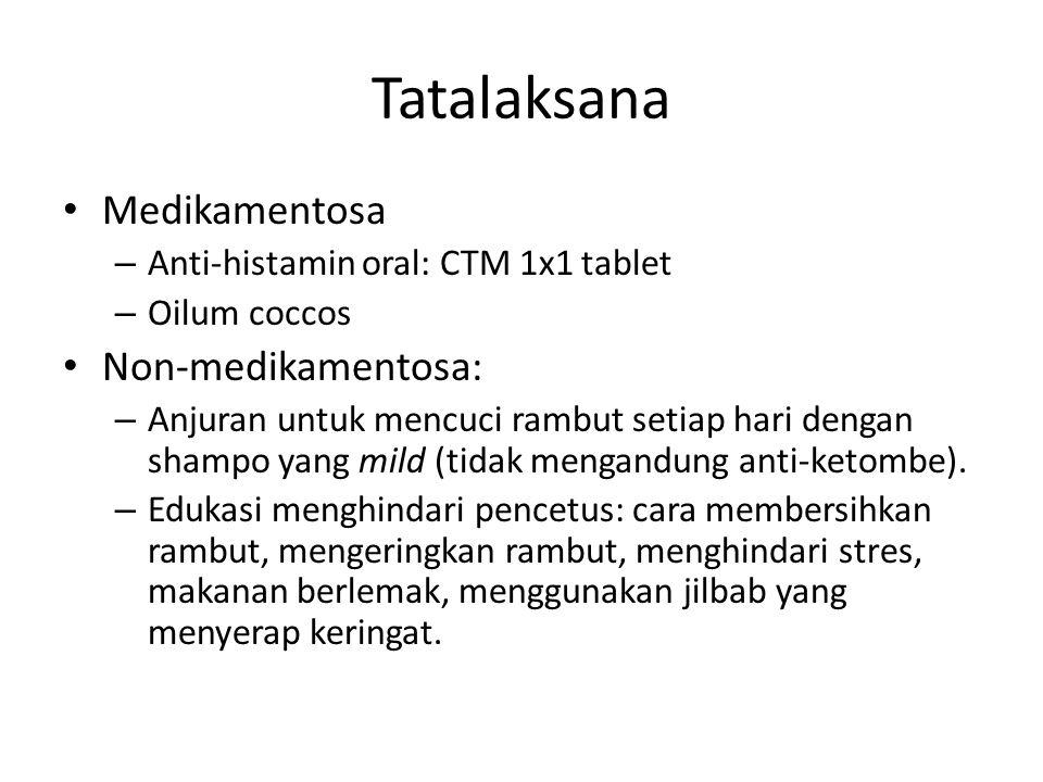 Tatalaksana Medikamentosa Non-medikamentosa: