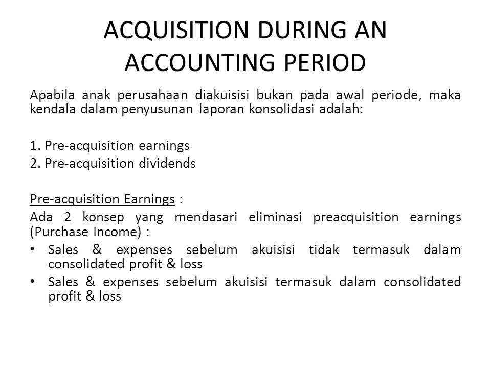 ACQUISITION DURING AN ACCOUNTING PERIOD