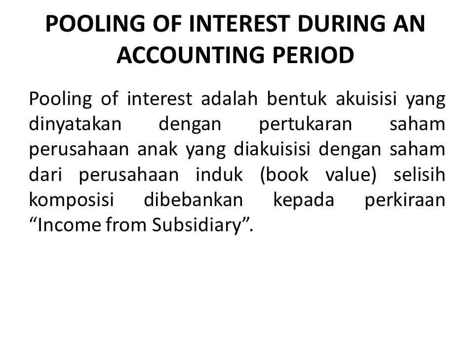 POOLING OF INTEREST DURING AN ACCOUNTING PERIOD