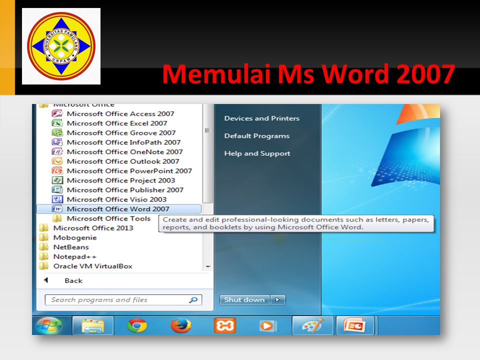 Memulai Ms Word 2007 The objectives for this chapter are to: