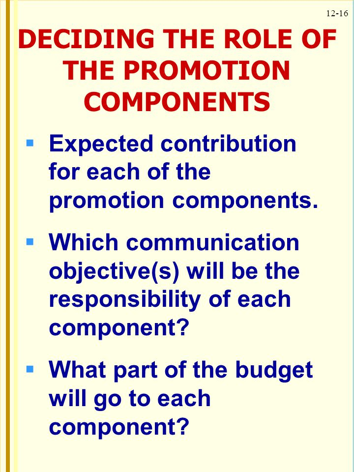 DECIDING THE ROLE OF THE PROMOTION COMPONENTS