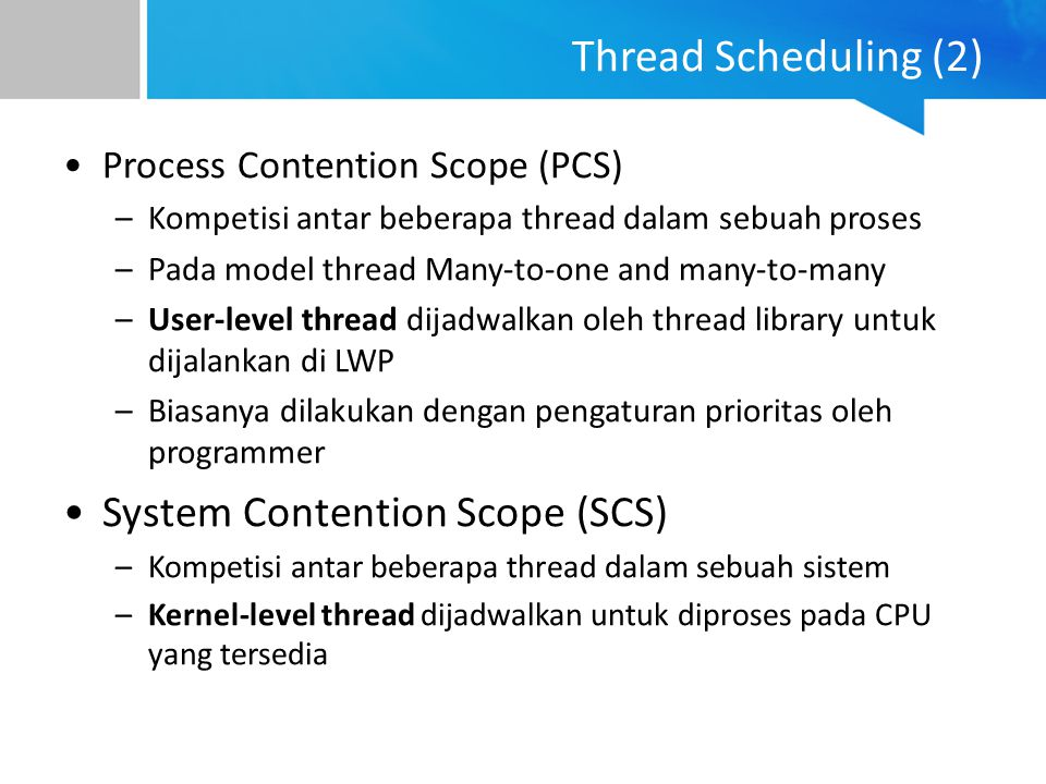 Thread Scheduling (2) System Contention Scope (SCS)
