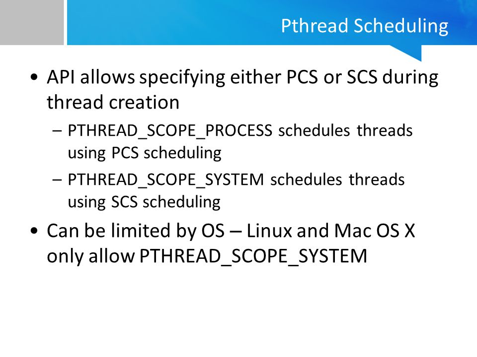 API allows specifying either PCS or SCS during thread creation