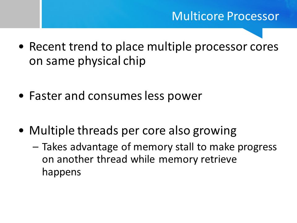 Recent trend to place multiple processor cores on same physical chip