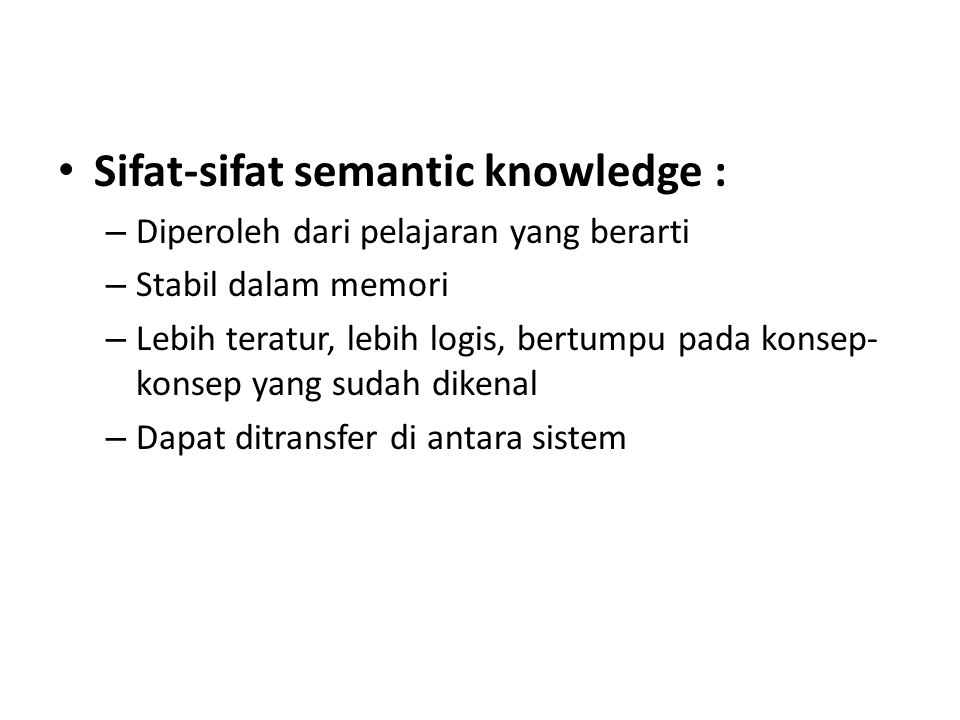 Sifat-sifat semantic knowledge :