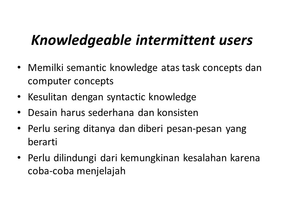 Knowledgeable intermittent users