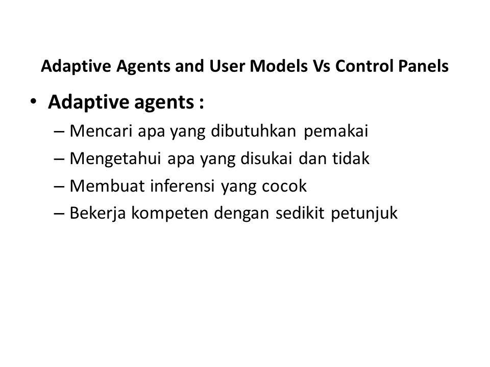 Adaptive Agents and User Models Vs Control Panels