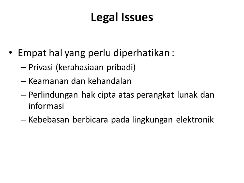 Legal Issues Empat hal yang perlu diperhatikan :