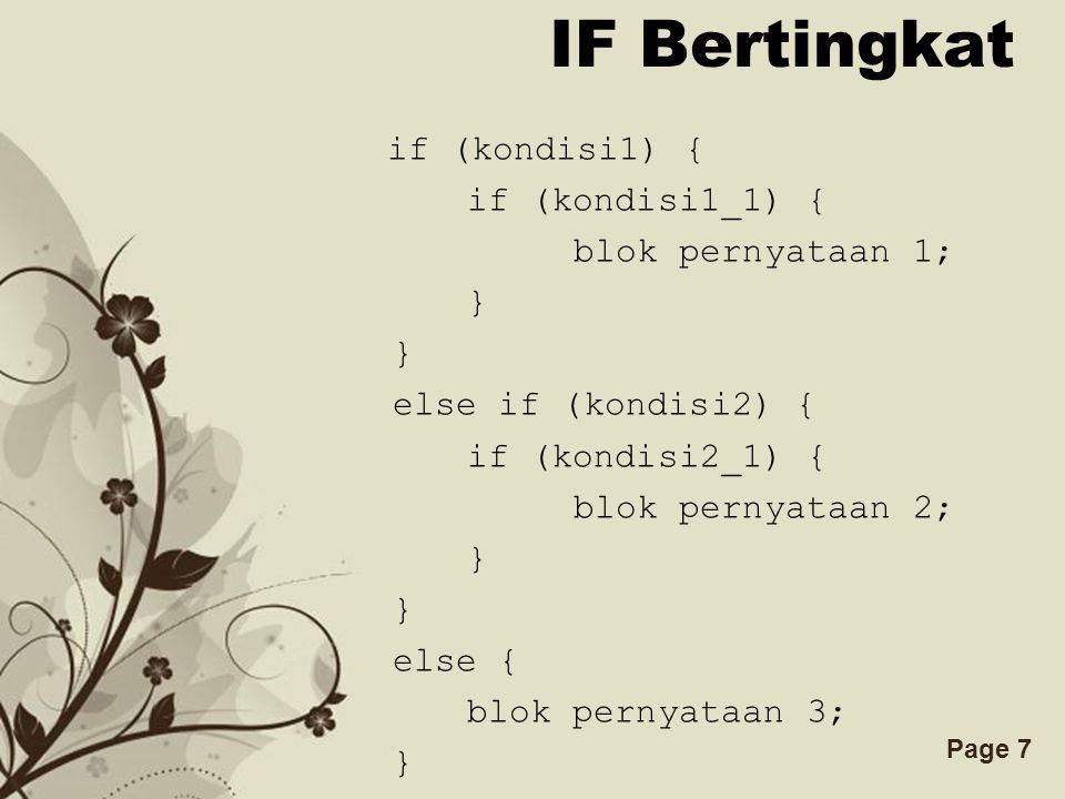 IF Bertingkat if (kondisi1) { if (kondisi1_1) { blok pernyataan 1; }
