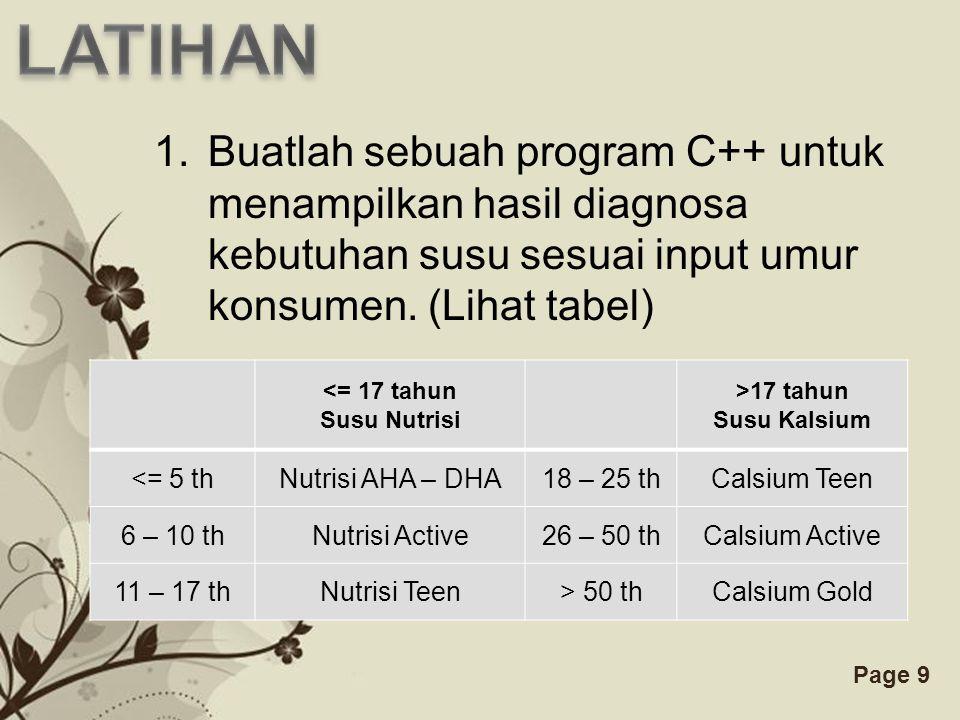 LATIHAN Buatlah sebuah program C++ untuk menampilkan hasil diagnosa kebutuhan susu sesuai input umur konsumen. (Lihat tabel)