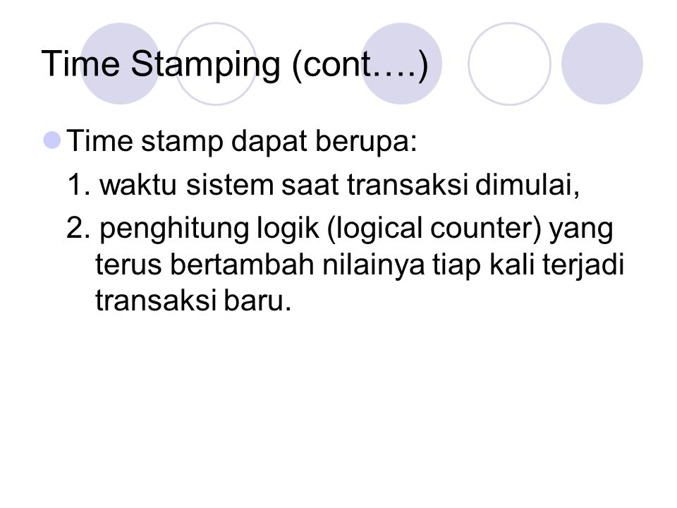 Time Stamping (cont….) Time stamp dapat berupa:
