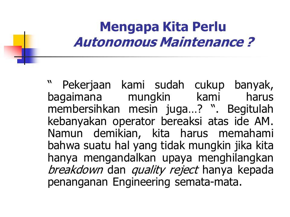 Mengapa Kita Perlu Autonomous Maintenance