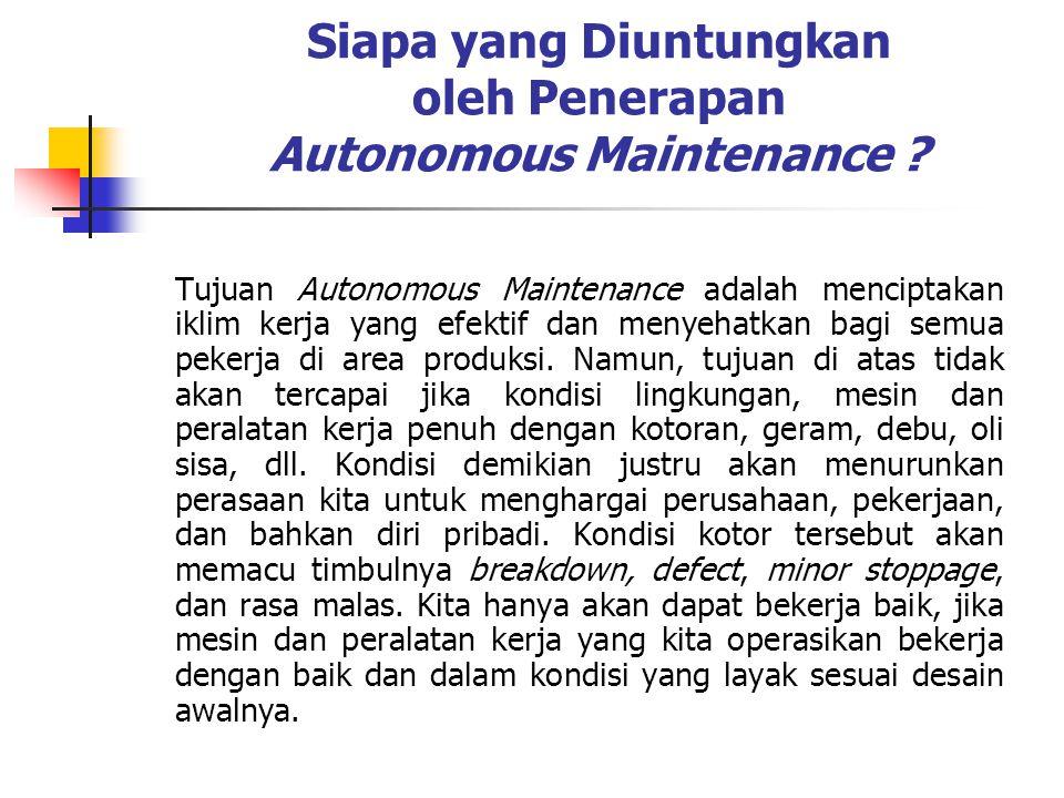 Siapa yang Diuntungkan oleh Penerapan Autonomous Maintenance