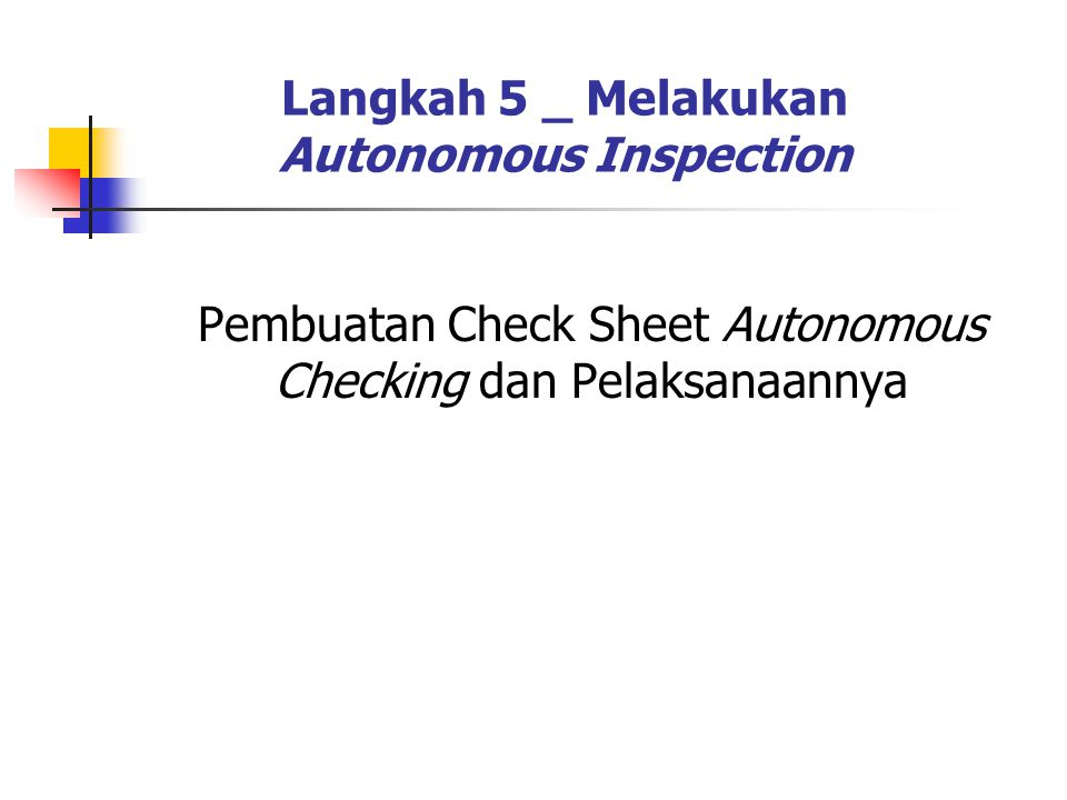 Langkah 5 _ Melakukan Autonomous Inspection