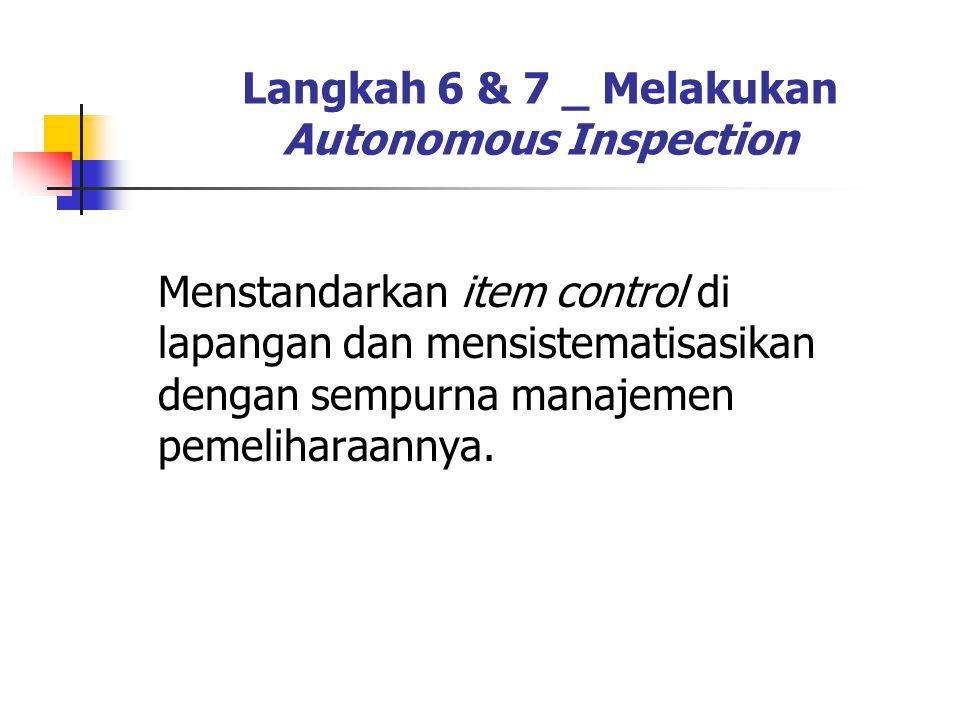 Langkah 6 & 7 _ Melakukan Autonomous Inspection