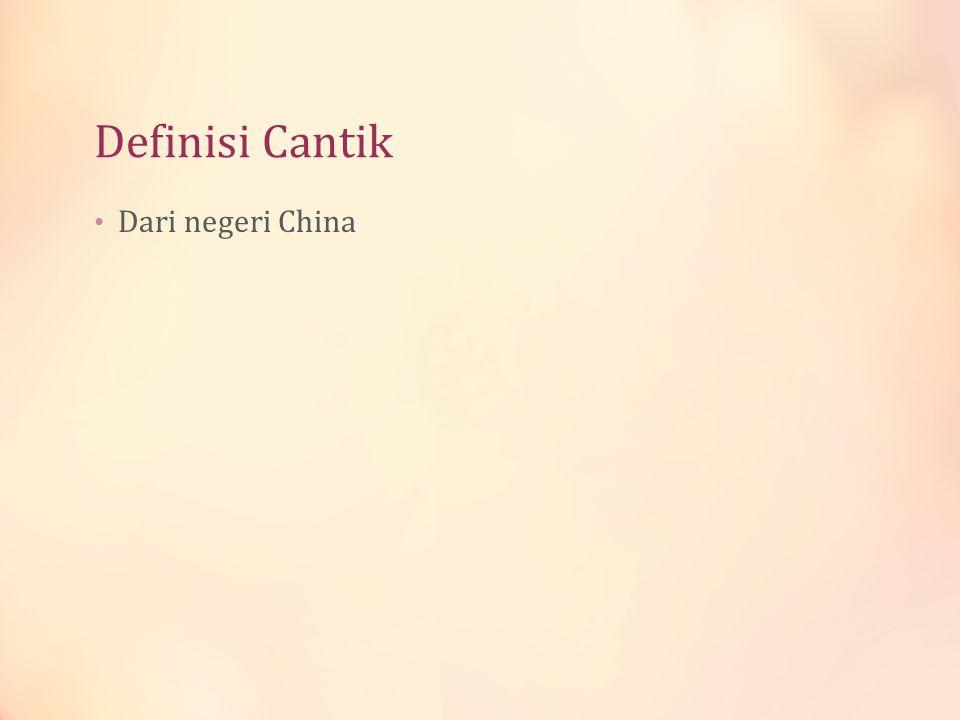Definisi Cantik Dari negeri China