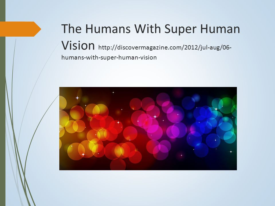 The Humans With Super Human Vision http://discovermagazine