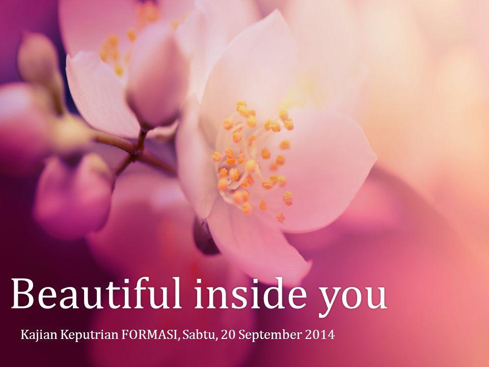 Beautiful inside you Kajian Keputrian FORMASI, Sabtu, 20 September 2014