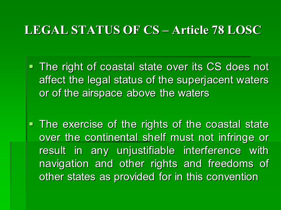 LEGAL STATUS OF CS – Article 78 LOSC