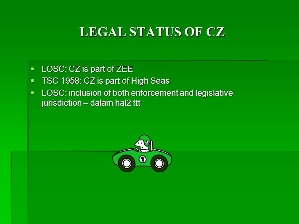 LEGAL STATUS OF CZ LOSC: CZ is part of ZEE