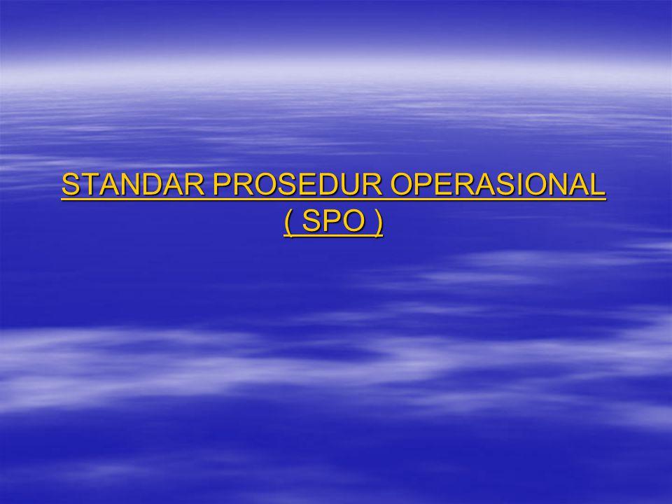 STANDAR PROSEDUR OPERASIONAL ( SPO )