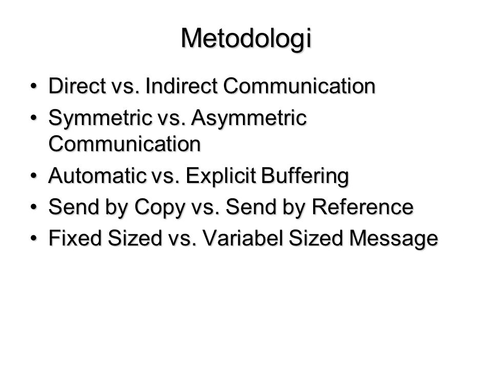 Metodologi Direct vs. Indirect Communication