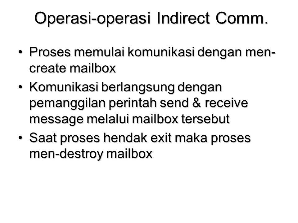 Operasi-operasi Indirect Comm.