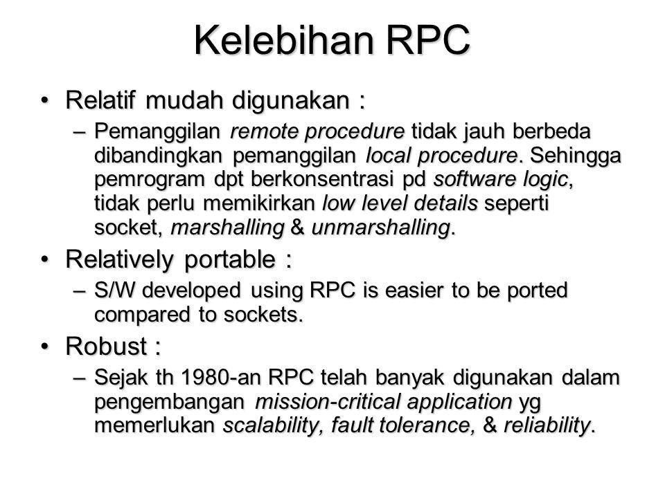 Kelebihan RPC Relatif mudah digunakan : Relatively portable : Robust :
