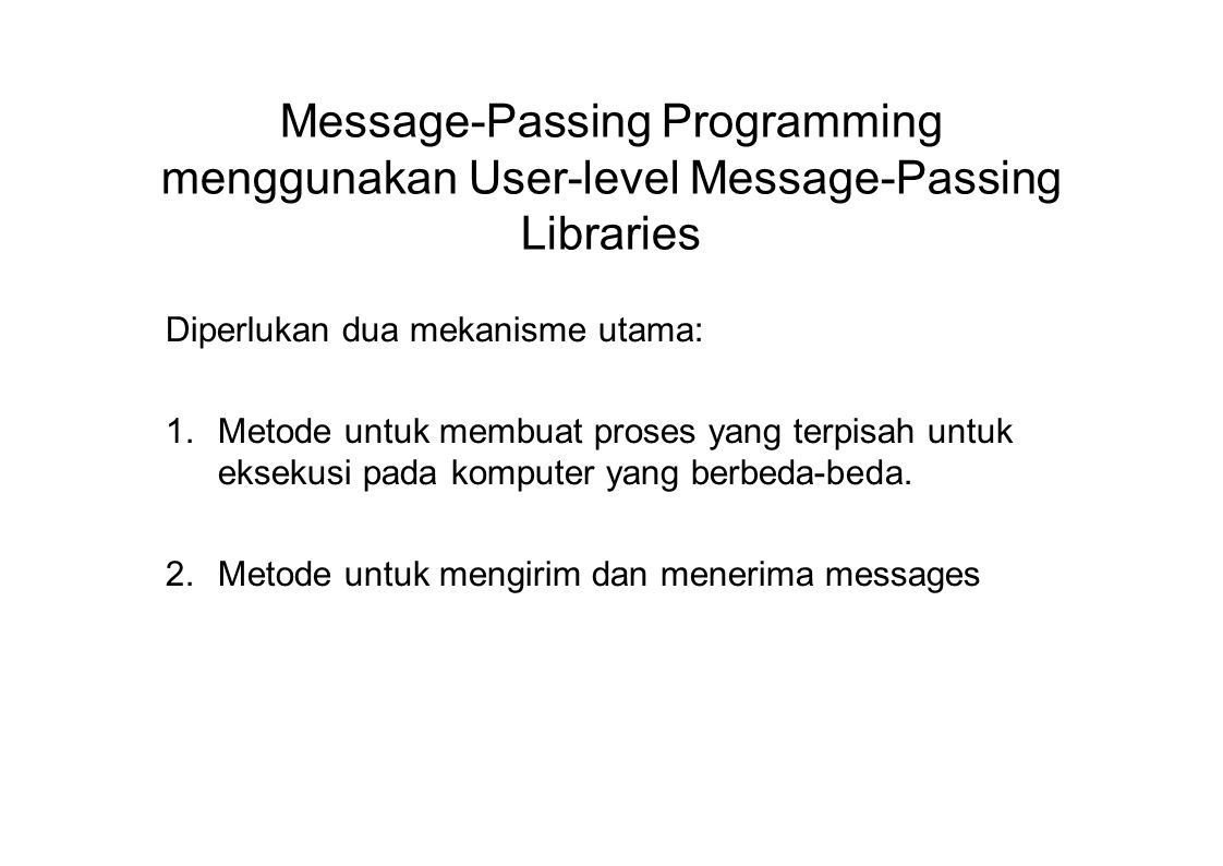 Message-Passing Programming menggunakan User-level Message-Passing Libraries