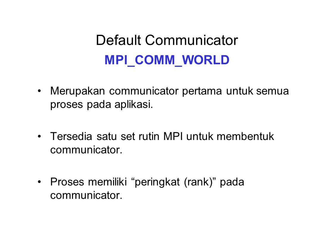 Default Communicator MPI_COMM_WORLD